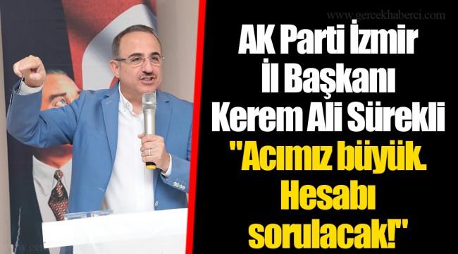 AK Parti İzmir İl Başkanı Kerem Ali Sürekli