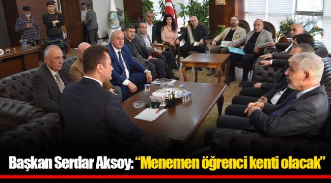 """Başkan Serdar Aksoy: """"Menemen öğrenci kenti olacak"""""""