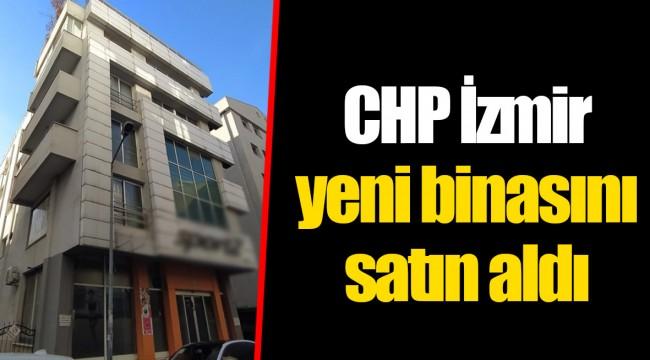 CHP İzmir yeni binasını satın aldı