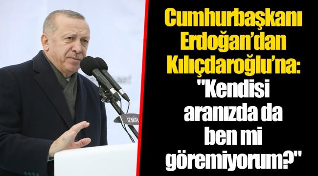 Cumhurbaşkanı Erdoğan'dan Kılıçdaroğlu'na: