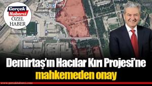 Demirtaş'ın Hacılar Kırı Projesi'ne mahkemeden onay