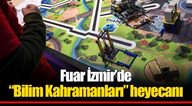 """Fuar İzmir'de """"Bilim Kahramanları"""" heyecanı"""