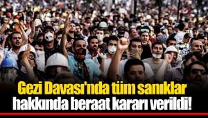 Gezi Davası'nda tüm sanıklar hakkında beraat kararı verildi!