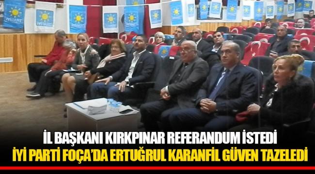 İL BAŞKANI KIRKPINAR REFERANDUM İSTEDİ