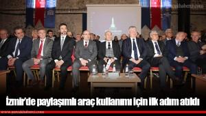 İzmir'de paylaşımlı araç kullanımı için ilk adım atıldı