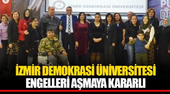 İZMİR DEMOKRASİ ÜNİVERSİTESİ ENGELLERİ AŞMAYA KARARLI