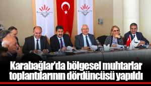 Karabağlar'da bölgesel muhtarlar toplantılarının dördüncüsü yapıldı