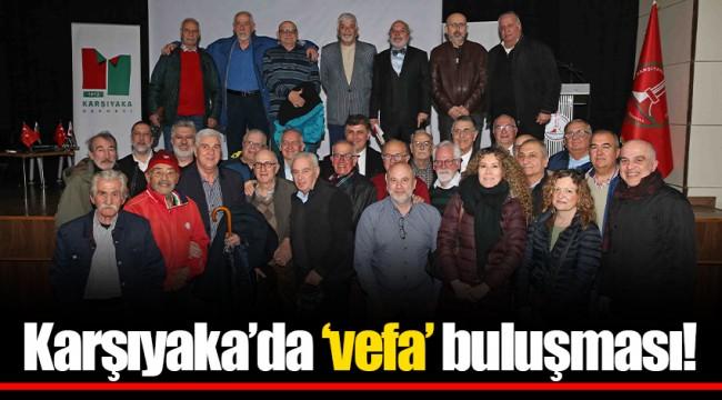 Karşıyaka'da 'vefa' buluşması!