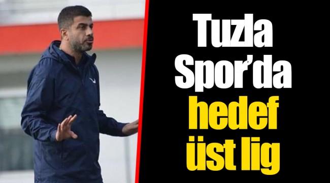 Tuzla Spor'da hedef üst lig