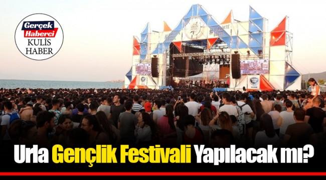 Urla Gençlik Festivali Yapılacak mı?