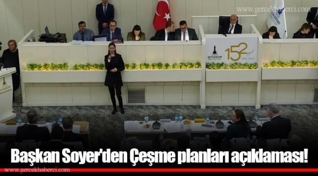 Başkan Soyer'den Çeşme planları açıklaması!