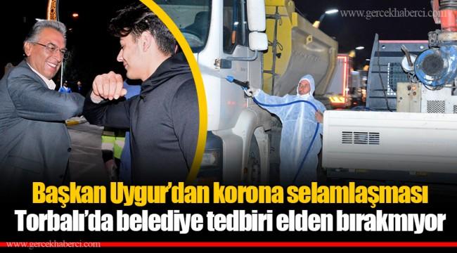Başkan Uygur'dan korona selamlaşması