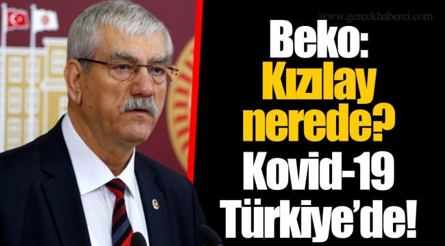 Beko: Kızılay nerede? Kovid-19 Türkiye'de!
