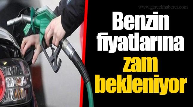 Benzin fiyatlarına zam bekleniyor