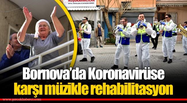 Bornova'da Koronavirüse karşımüzikle rehabilitasyon