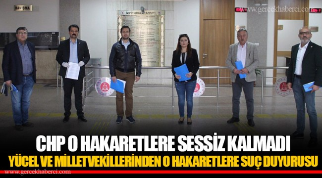 CHP O HAKARETLERE SESSİZ KALMADI