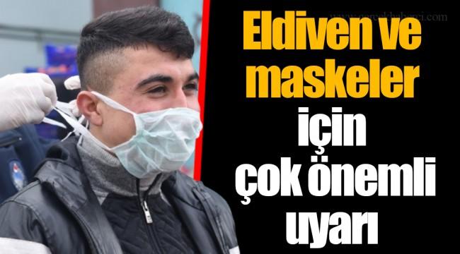 Eldiven ve maskeler için çok önemli uyarı