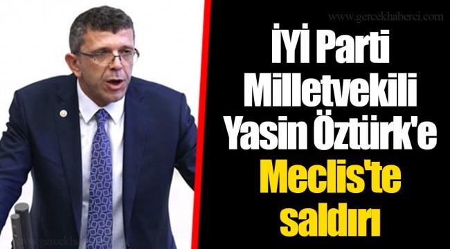 İYİ Parti Milletvekili Yasin Öztürk'e Meclis'te saldırı