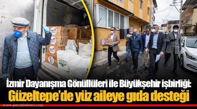 İzmir Dayanışma Gönüllüleri ile Büyükşehir işbirliği: Güzeltepe'de yüz aileye gıda desteği