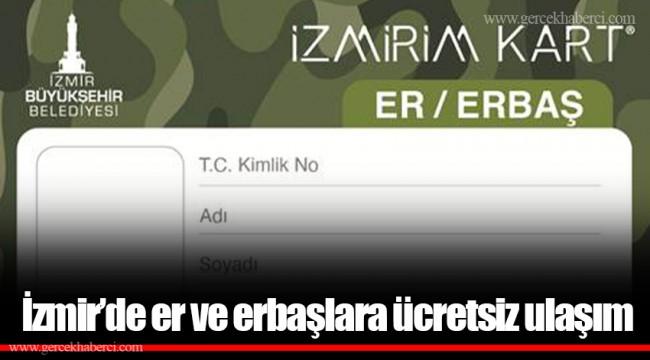 İzmir'de er ve erbaşlara ücretsiz ulaşım