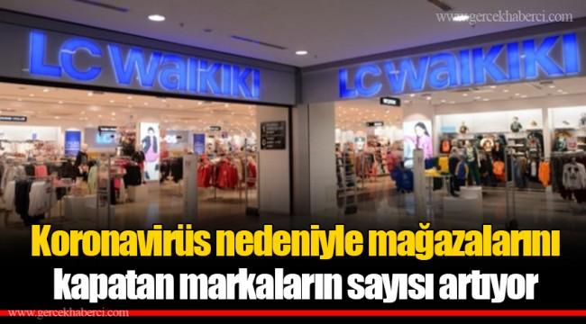 Koronavirüs nedeniyle mağazalarını kapatan markaların sayısı artıyor