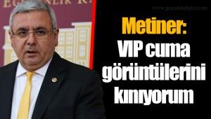 Metiner: VIP cuma görüntülerini kınıyorum
