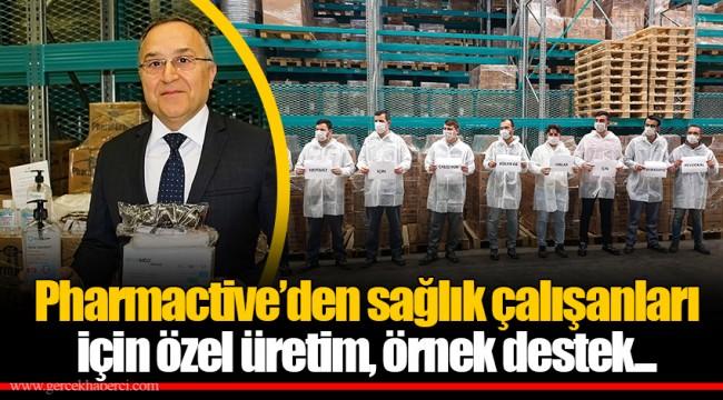 Pharmactive'den sağlık çalışanları için özel üretim, örnek destek...