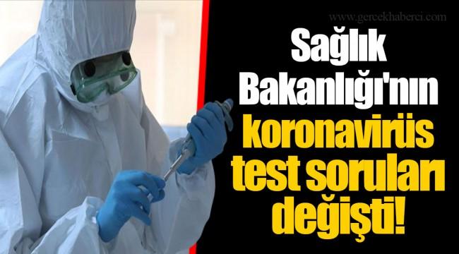 Sağlık Bakanlığı'nın koronavirüs test soruları değişti!
