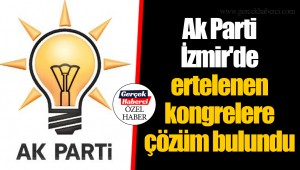 Ak Parti İzmir'de ertelenen kongrelere çözüm bulundu