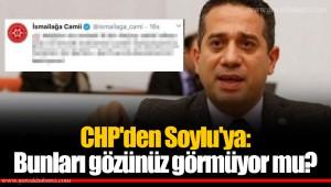 CHP'den Soylu'ya: Bunları gözünüz görmüyor mu?
