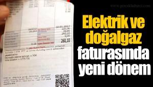 Elektrik ve doğalgaz faturasında yeni dönem