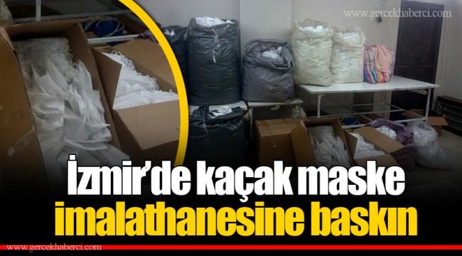İzmir'de kaçak maske imalathanesine baskın