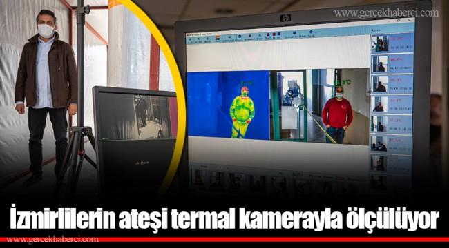 İzmirlilerin ateşi termal kamerayla ölçülüyor