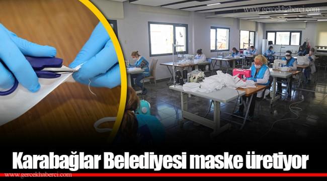 Karabağlar Belediyesi maske üretiyor