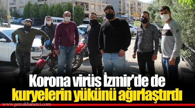 Korona virüs İzmir'de de kuryelerin yükünü ağırlaştırdı