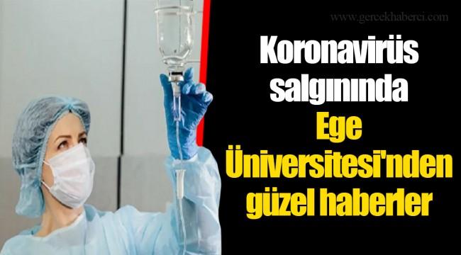 Koronavirüs salgınında Ege Üniversitesi'nden güzel haberler