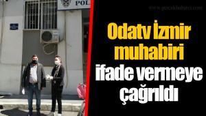 Odatv İzmir muhabiri ifade vermeye çağrıldı