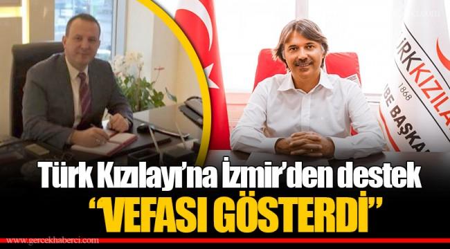"""Türk Kızılayı'na İzmir'den destek  """"VEFASI GÖSTERDİ"""""""