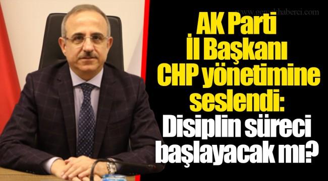 AK Parti İl Başkanı CHP yönetimine seslendi: Disiplin süreci başlayacak mı?