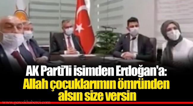 AK Parti'li isimden Erdoğan'a: Allah çocuklarımın ömründen alsın size versin