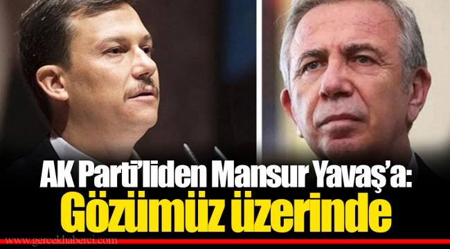 AK Parti'liden Mansur Yavaş'a: Gözümüz üzerinde