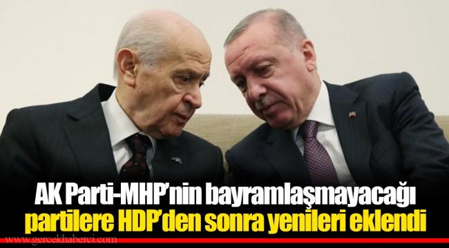 AK Parti-MHP'nin bayramlaşmayacağı partilere HDP'den sonra yenileri eklendi