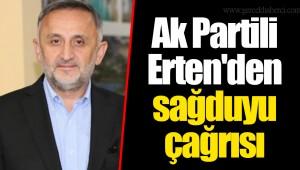 Ak Partili Erten'den sağduyu çağrısı
