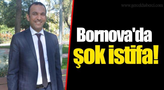 Bornova'da şok istifa!