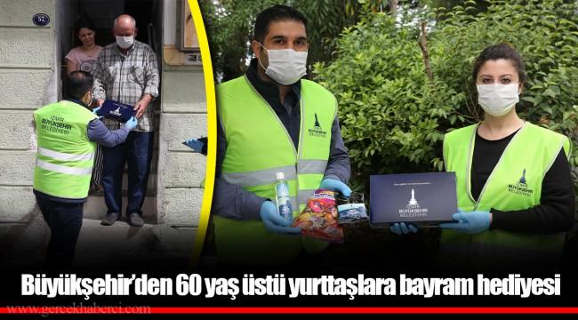 Büyükşehir'den 60 yaş üstü yurttaşlara bayram hediyesi
