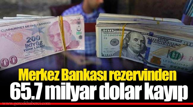 Merkez Bankası rezervinden 65.7 milyar dolar kayıp