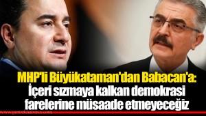 MHP'li Büyükataman'dan Babacan'a: İçeri sızmaya kalkan demokrasi farelerine müsaade etmeyeceğiz