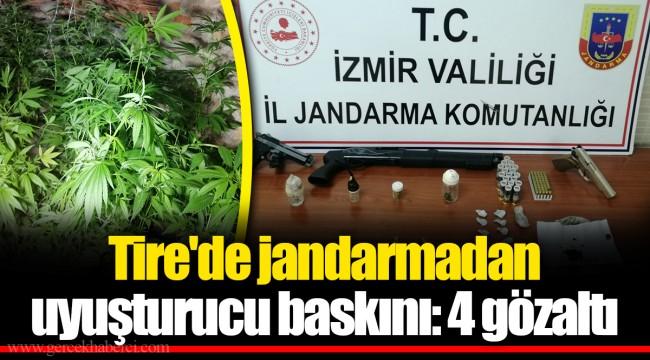 Tire'de jandarmadan uyuşturucu baskını: 4 gözaltı