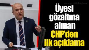Üyesi gözaltına alınan CHP'den ilk açıklama