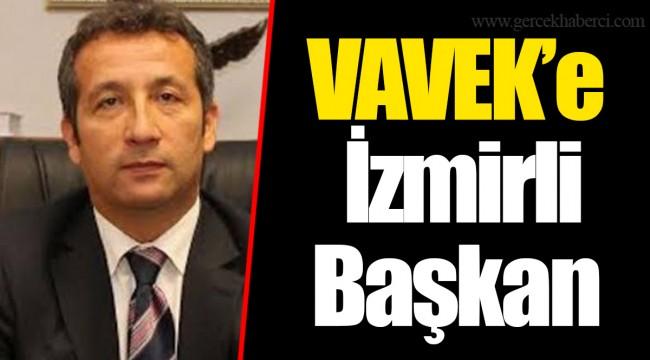 VAVEK'e İzmirli başkan